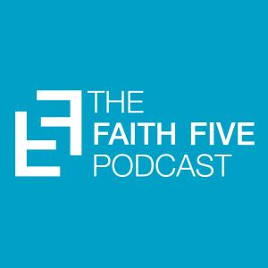 Faith Five Podcast