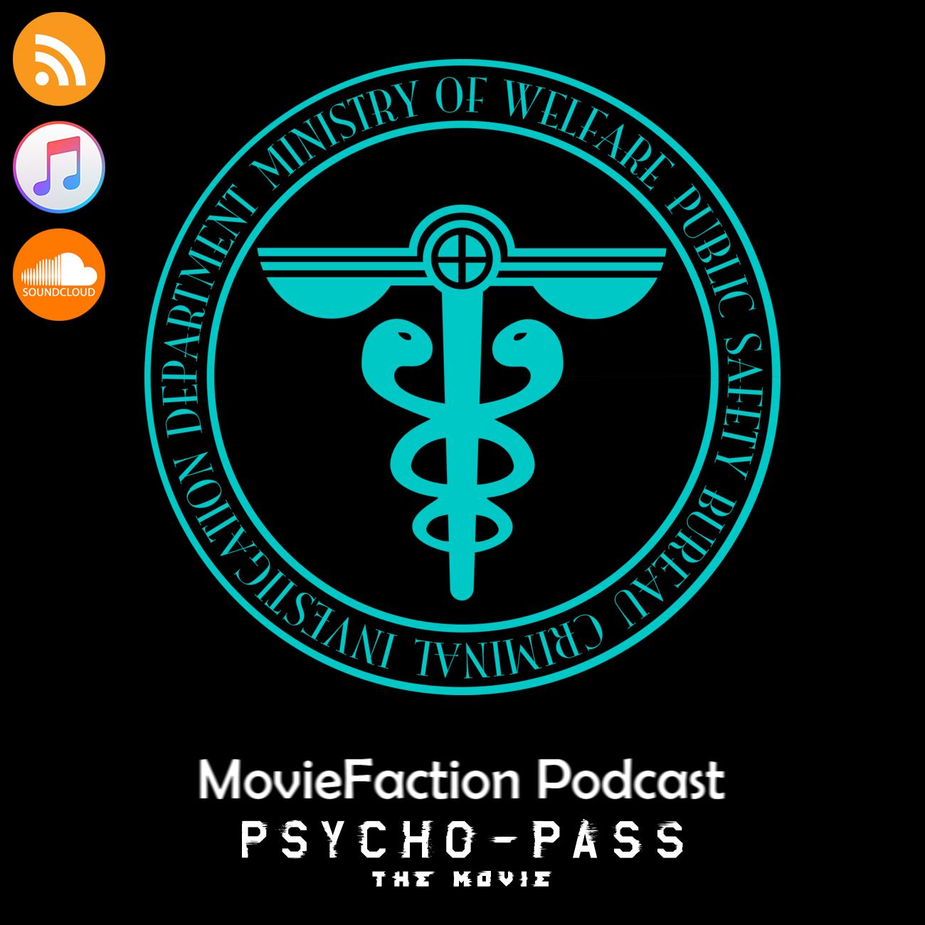Moviefaction Podcast Moviefaction Podcast Psycho Pass The Movie