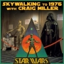Artwork for 145: Skywalking to 1976 with Craig Miller