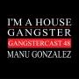 Artwork for Manu Gonzalez - Gangstercast 48
