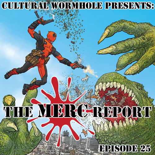 Cultural Wormhole Presents: The Merc Report Episode 25