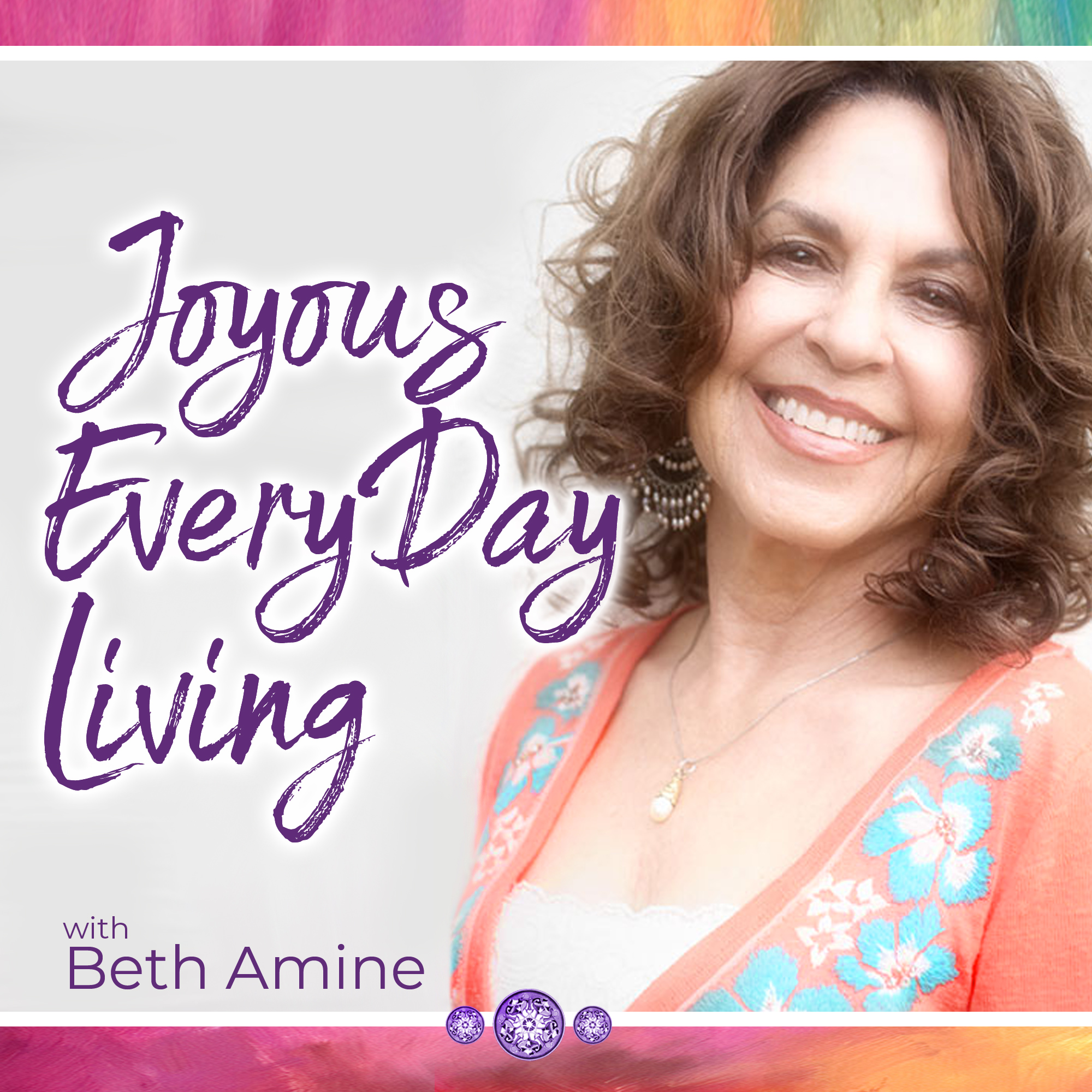 Joyous Every Day Living with Beth Amine show art