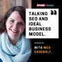 Artwork for 36: Talking SEO and ideal business model, with Meg Casebolt.