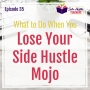 Artwork for What to Do When You Lose Your Side Hustle Mojo