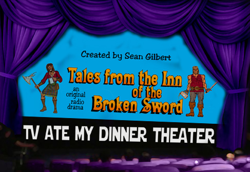 TVAMD Theater:  Tales from the Inn of the Broken Sword