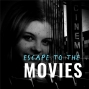 Artwork for 6 - Escape to the Movies