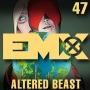 Artwork for EMX Episode 47: Altered Beast