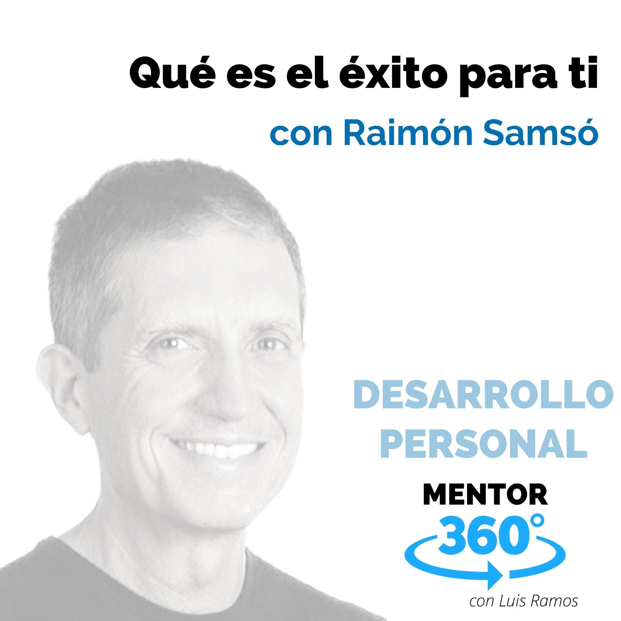 Qué es el éxito para ti, con Raimón Samsó - DESARROLLO PERSONAL