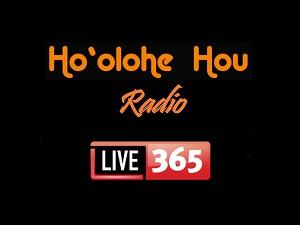 Ho`olohe  Hou is now Ho`olohe Hou Radio!