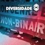 Artwork for ONDE Diversidade #007 - Não-binariedade quebrando dicotomias