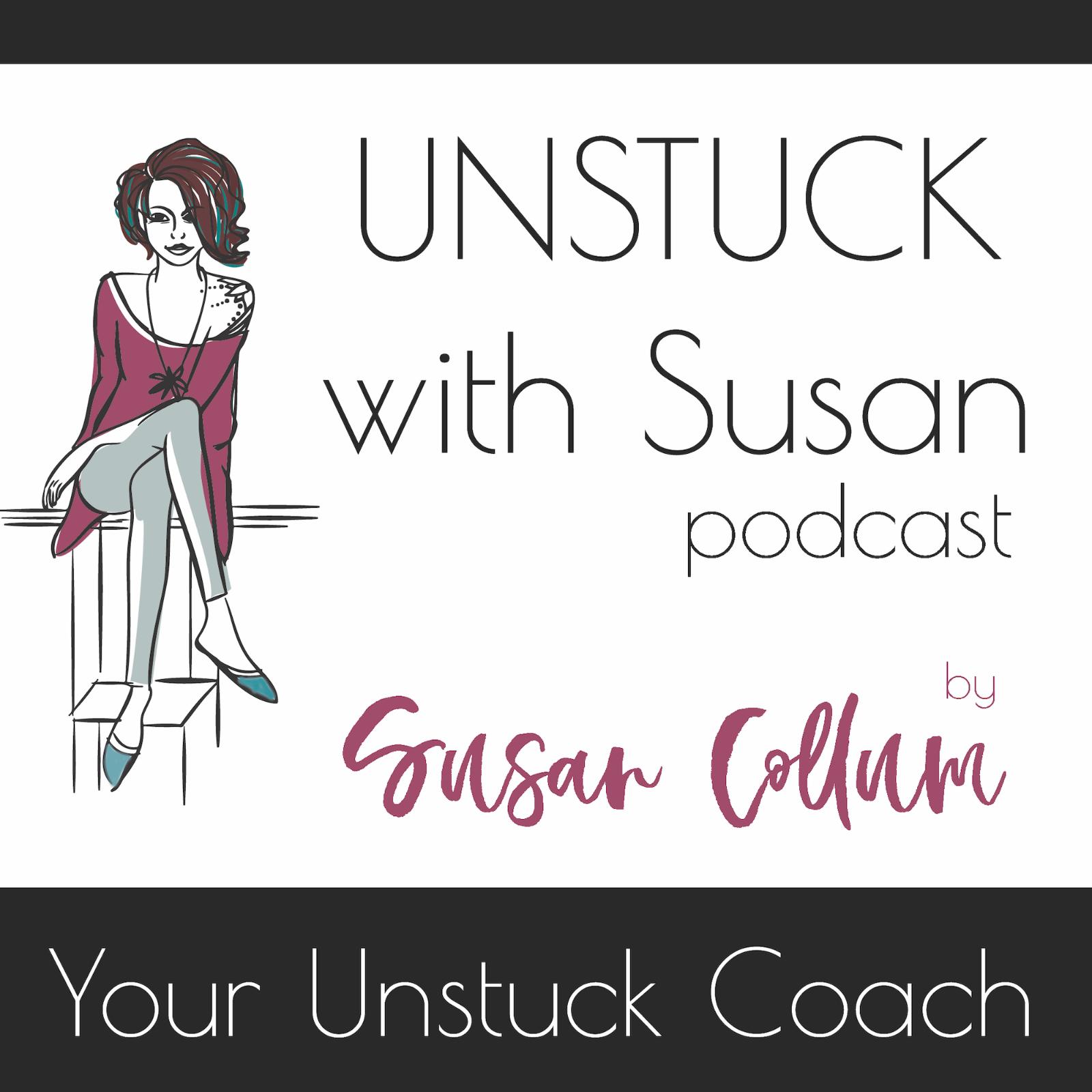 Unstuck with Susan