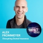 Artwork for Episode 106: Disrupting Dental Insurance with Alex Frommeyer