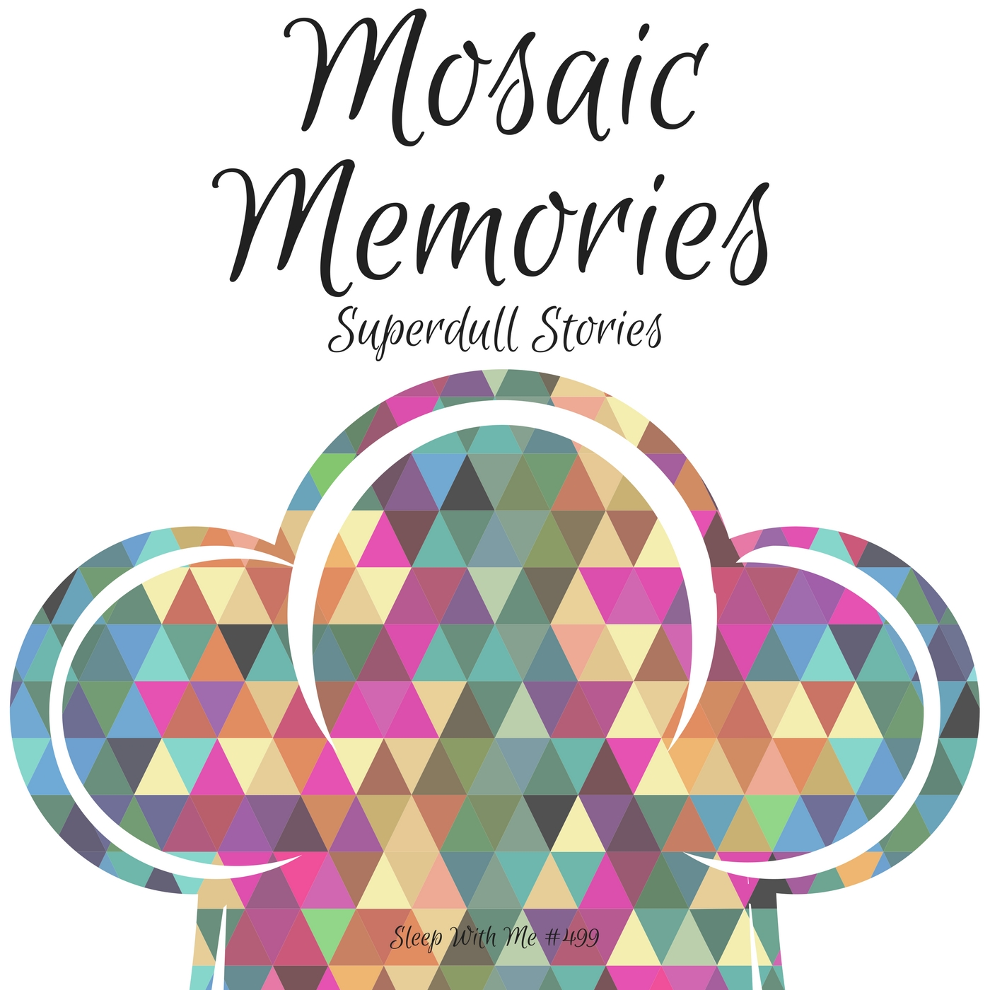 #499 Mosaic Memories | Supedull Stories