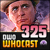 DWO Whocast - #325 - Doctor Who Podcast