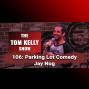 Artwork for 106: Parking Lot Comedy - Jay Nog