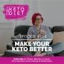 Artwork for #114 Make Your Keto Better with Dr. Lisa Koche