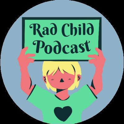 Rad Child Podcast show image