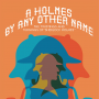 Artwork for A Holmes By Any Other Name