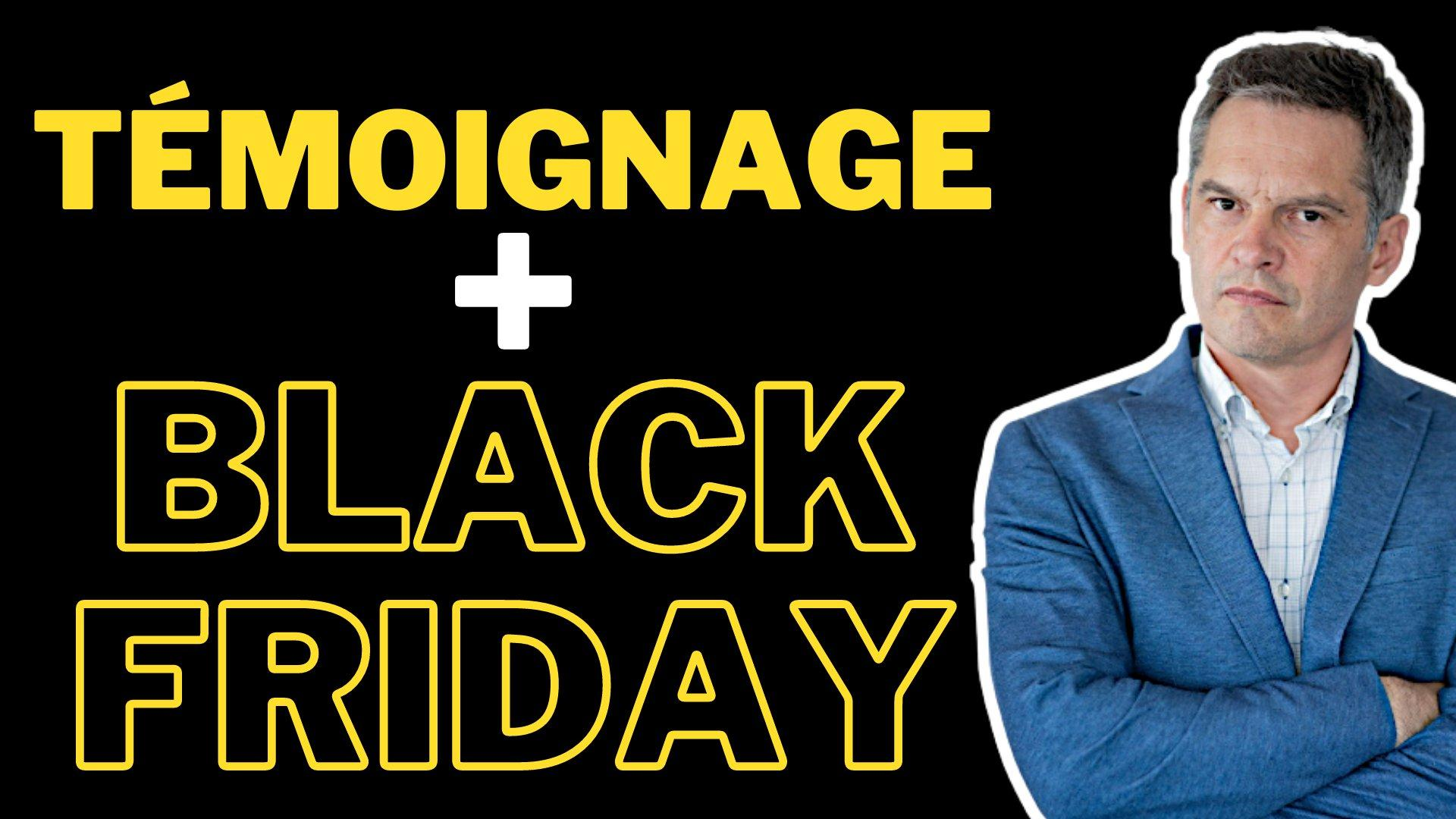 246 - Témoignage BLACK FRIDAY