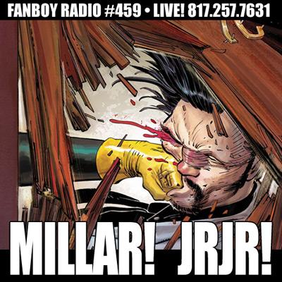 Fanboy Radio #459 - Mark Millar & John Romita Jr. LIVE