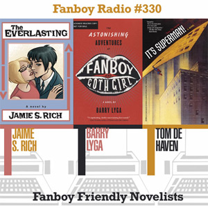 Fanboy Radio #330 - Fanboy-Friendly Novelists