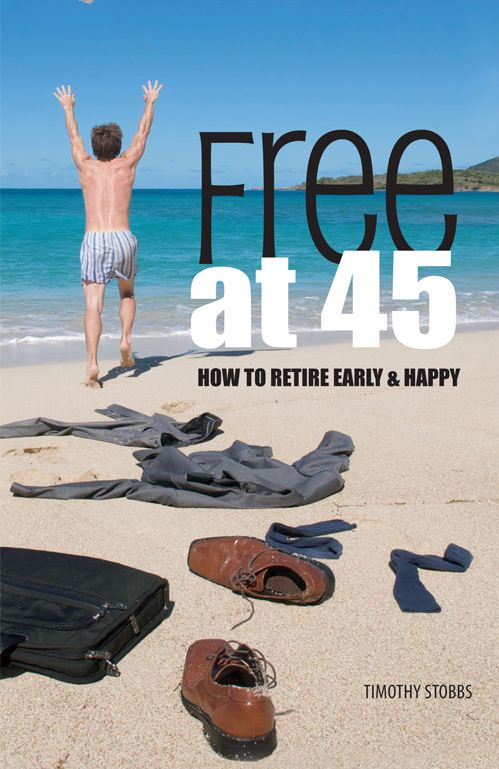 Teaching Canadians to be Financially Independent By Age 45: Interview with Timothy Stobbs, Author of Canadian Dream-Free at 45! RPF0129