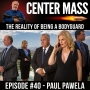 Artwork for Center Mass #40: The reality of being a bodyguard with Paul Pawela