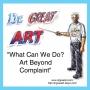 Artwork for Episode 7: Art Beyond Complaint
