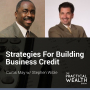 Artwork for Strategies For Building Business Credit with Stephen Wible - Episode 132