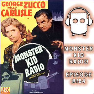 Monster Kid Radio #184 - Nicholas Hatcher, Dwight Frye, and Dead Men Walk