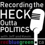 Artwork for Recording the Heck Outta Politics 000 *AUDIO EDITED*
