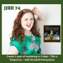 Artwork for JJRR 74 Create 1 year of marketing in 5 days - This Is Temporary - with Elizabeth Pampalone