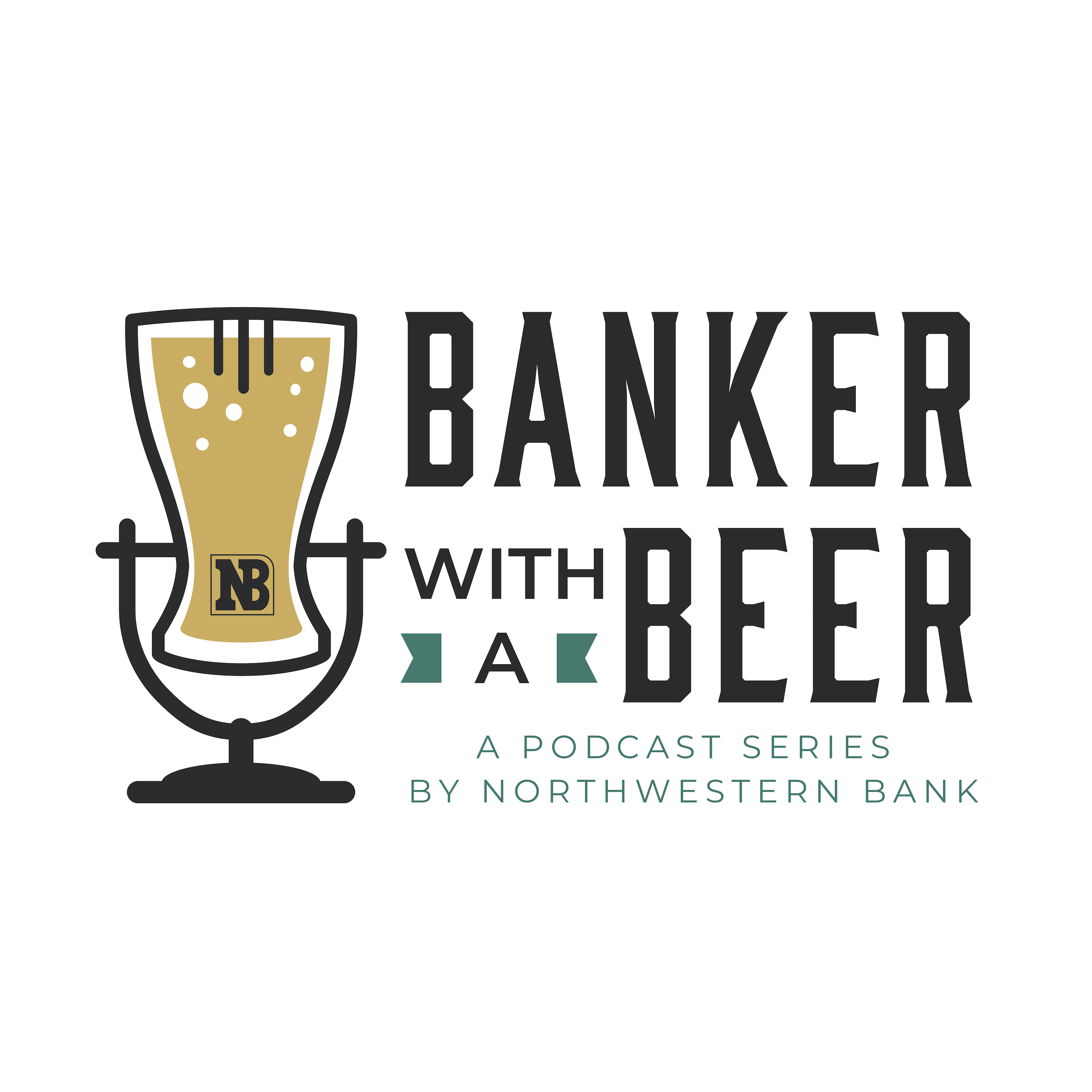 Banker With A Beer: A Podcast Series by Northwestern Bank show art