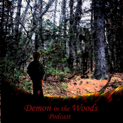 Demon in the Woods Podcast show image