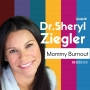 Artwork for 010: Mommy Burnout with Dr. Sheryl Ziegler