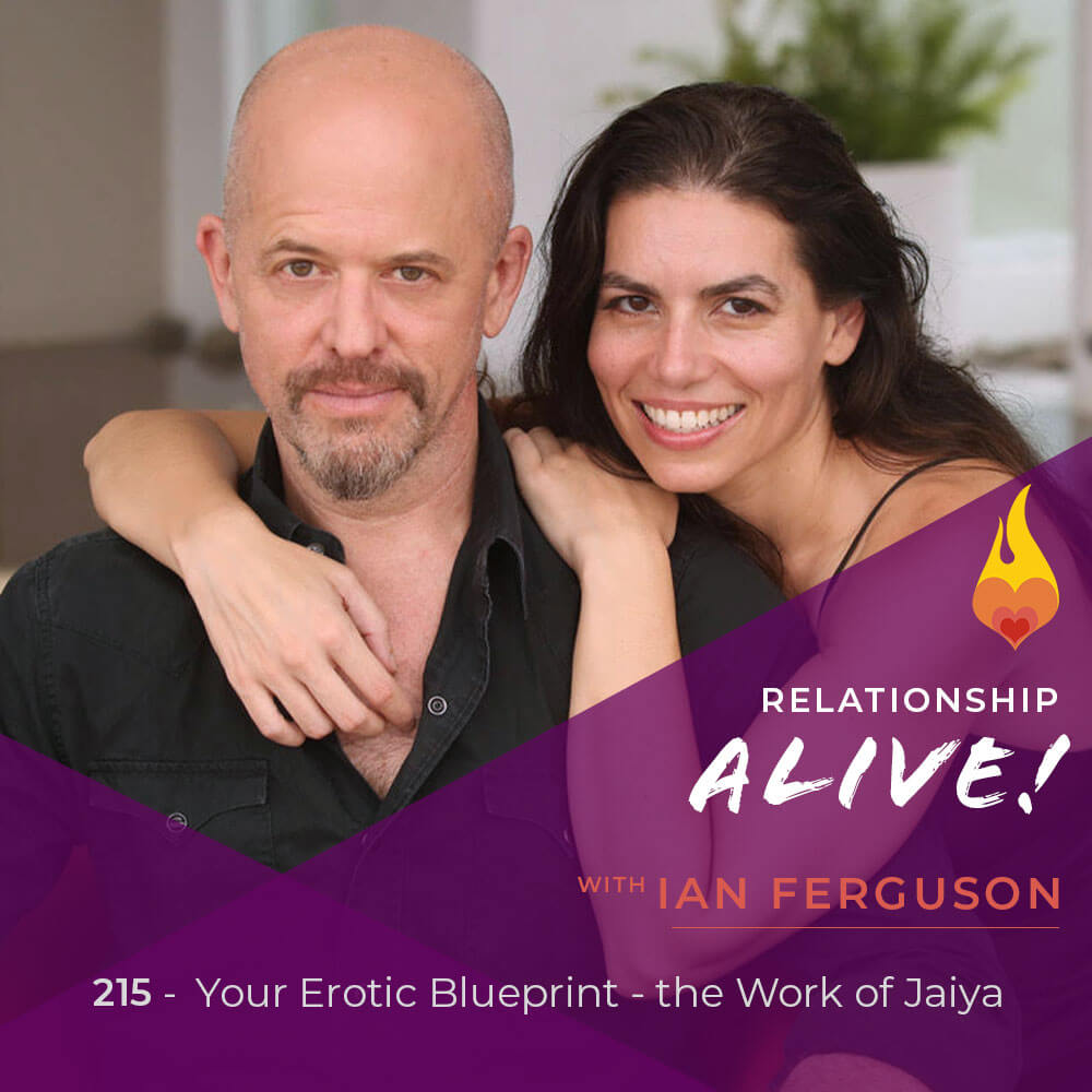 215: Your Erotic Blueprint - The Work of Jaiya - with Ian Ferguson