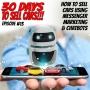 Artwork for 30 Days To Sell Cars Podcast Episode #13 - Selling Cars Using Messenger Marketing and Chatbots