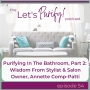 Artwork for 54: Purifying In The Bathroom, Part 2: Wisdom From Stylist & Salon Owner, Annette Comp-Patti
