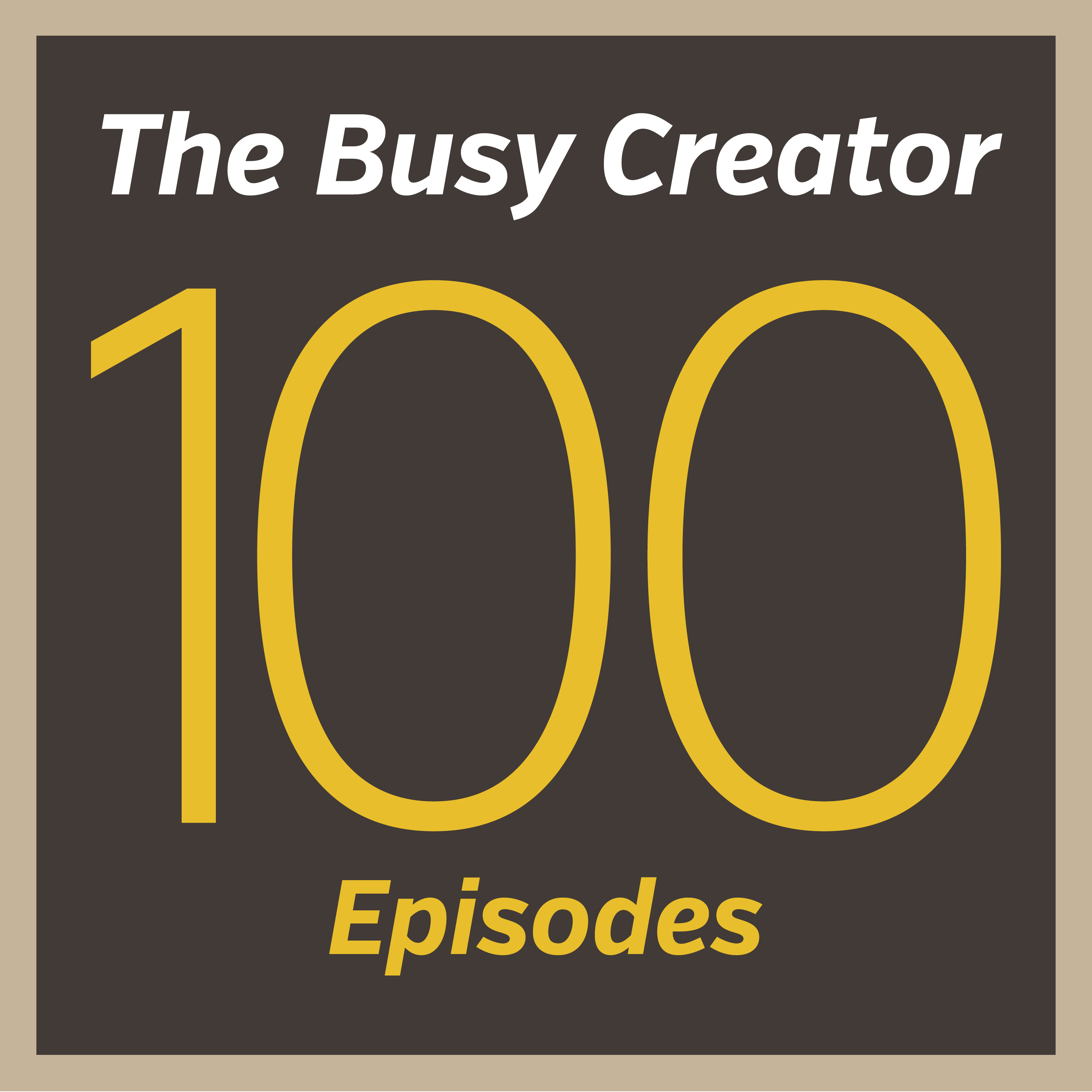 Episode 100! A Live Meetup Event with guests Rashan Casseus & Gabby Wallace — The Busy Creator Podcast 100