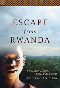 """Escape From Rwanda,"" by John Yves Bizimana"