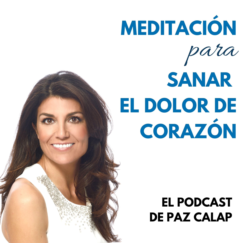 Meditación para sanar el dolor de corazón - Medita con Paz