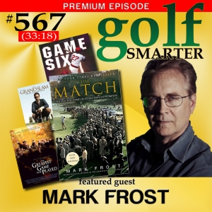 567 Premium: A Thanksgiving Feast of the Greatest Golf Book Ever! THE MATCH with author Mark Frost