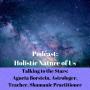 Artwork for Podcast: Holistic Nature of Us: Agneta Borstein, Astrologer