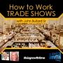 Artwork for 117 - How to Work Trade Shows with John Bullard Sr