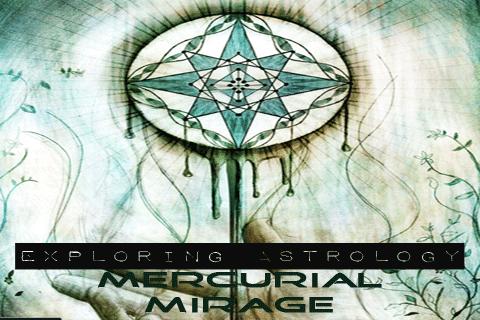 Exploring Astrology: Mercurial Mirage