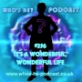Artwork for Who's He? Podcast #256 It's a wonderful, wonderful life