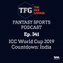Artwork for TFG Fantasy Sports Podcast Ep. 341: ICC World Cup 2019 Countdown: India