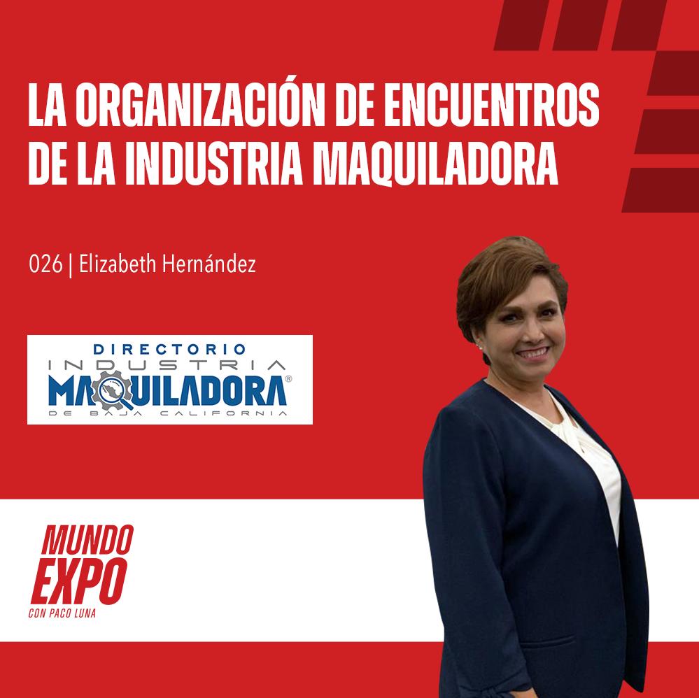 Artwork for E026 La organización de encuentros de la industria maquiladora. Elizabeth Hernández de DIMBC