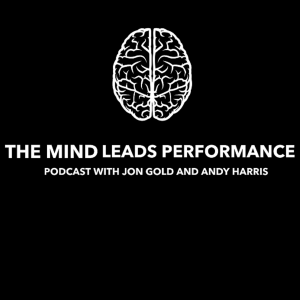 The Mind Leads Performance podcast