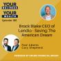 Artwork for 189 - Brock Blake CEO of Lendio - Saving The American Dream